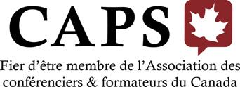 Membre de CAPS Canadian Association of Professional Speaker